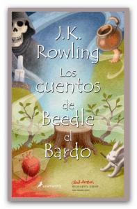 Foto portada libro Los cuentos de Beedle el Bardo, escrito por J.K.Rowling