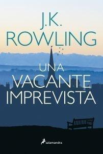 Foto portada libro una vacante imprevista escrito por J.K. Rowling